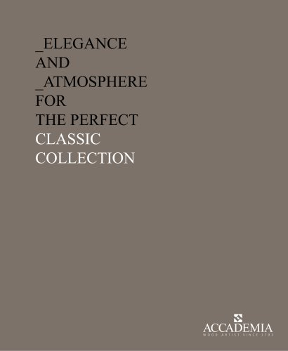 _ELEGANCE AND _ATMOSPHERE FOR THE PERFECT CLASSIC COLLECTION