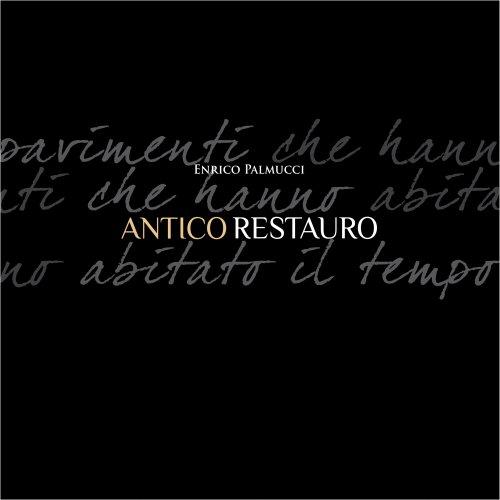 Antico Restauro - Ancient Renovation