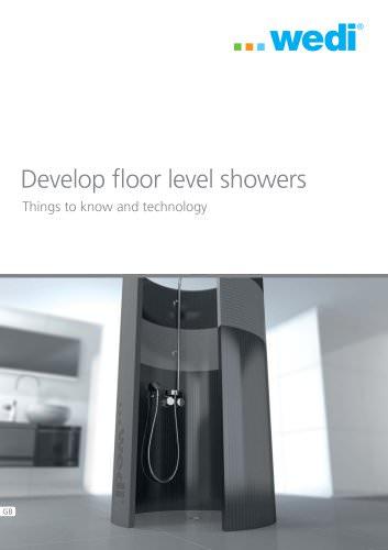 Develop floor level showers