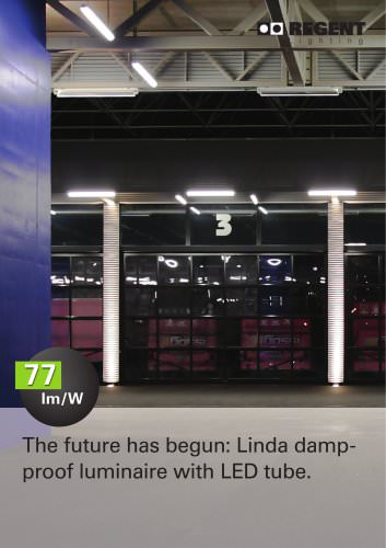 The future has begun: Linda damp- proof luminaire with LED tube.