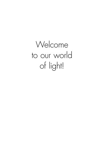 Welcome to our world of light!