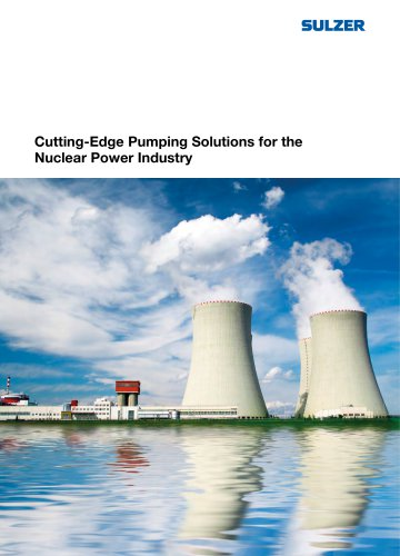 Cutting-Edge Pumping Solutions for the Nuclear Power Industry