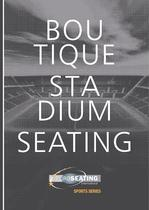 Boutique Stadium Seating