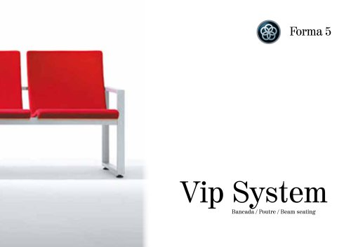 Vip System Bench seating