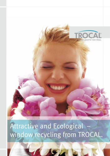 Attractive and Ecological – window recycling from TROCAL.