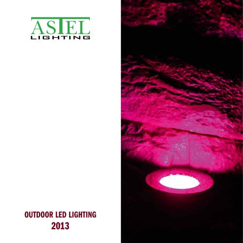 Outdoor LED Lighting - 2013 - ASTEL LIGHTING