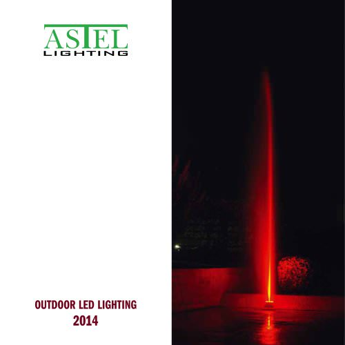 Outdoor LED Lighting - 2014 - ASTEL LIGHTING
