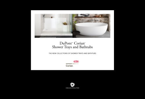 DuPont™ Corian* Shower Trays and Bathtubs THE NEW COLLECTIONS OF SHOWER TRAYS AND BATHTUBS